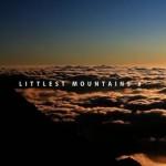 ゴキゲン山映像 「Littlest Mountains 3」のトレーラーが公開されたみたいだよ