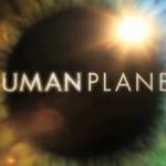 HUMAN PLANET | ΑΛΗΘΙΝΑ ΨΕΜΑΤΑ – εδώ το ψέμα αληθεύει…